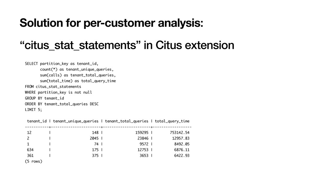 "Solution for per-customer analysis: ""citus_stat..."