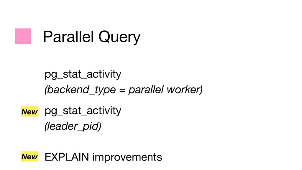Parallel Query pg_stat_activity  (backend_type ...
