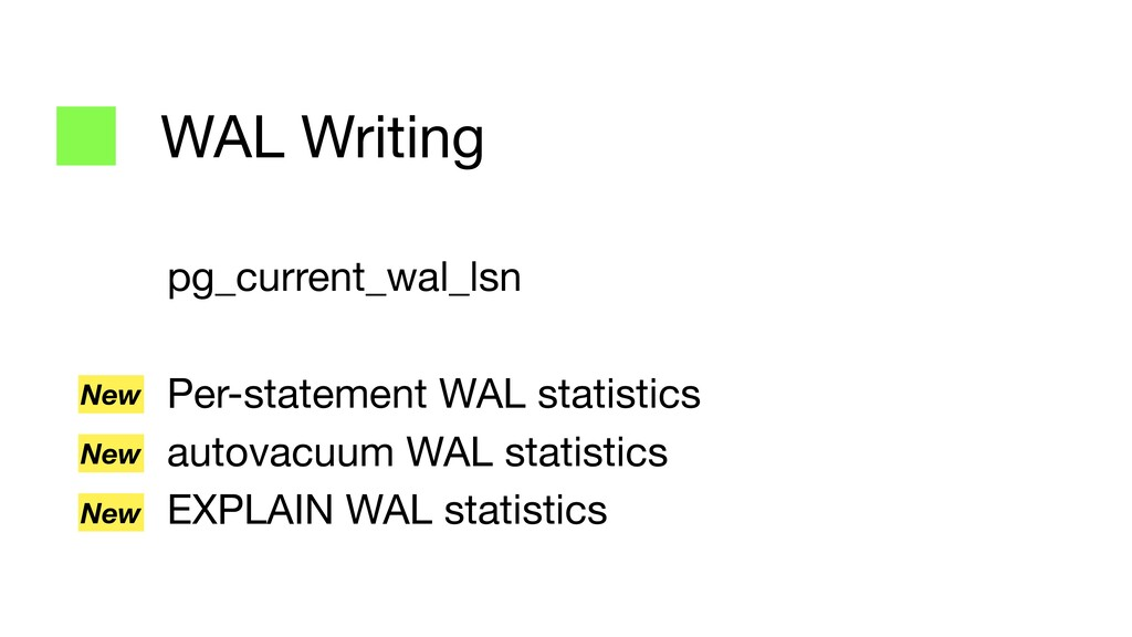 WAL Writing pg_current_wal_lsn  Per-statement W...