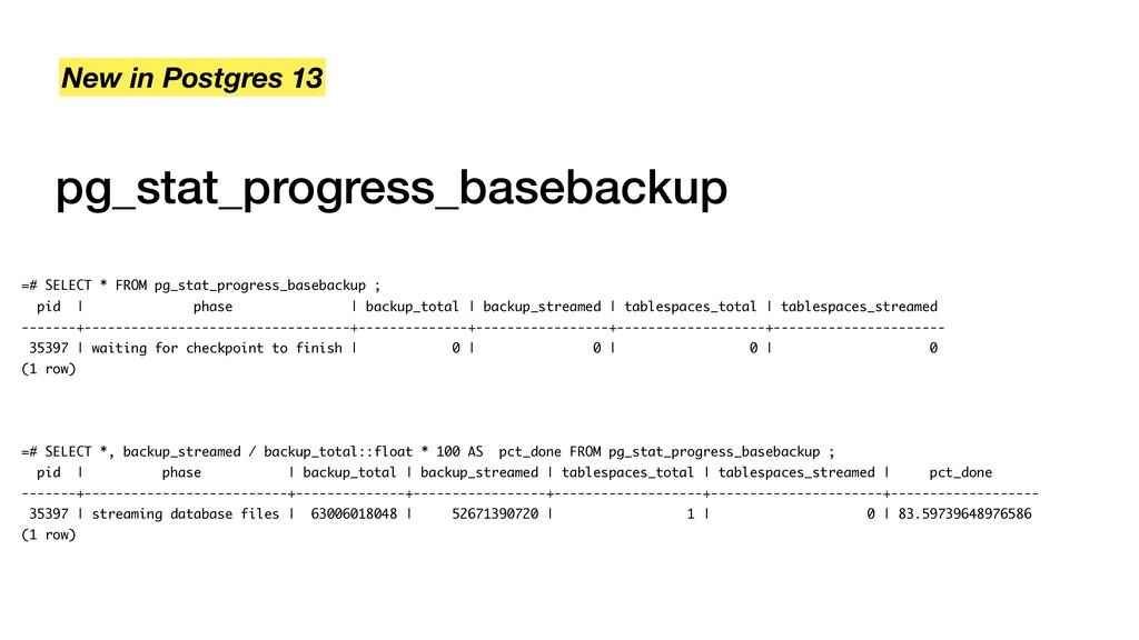 pg_stat_progress_basebackup New in Postgres 13 ...