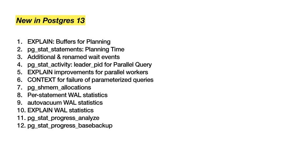 1. EXPLAIN: Buffers for Planning 2. pg_stat_sta...