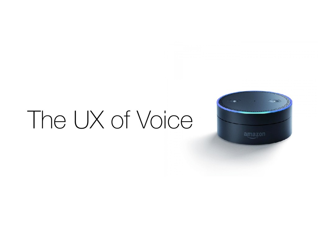 The UX of Voice