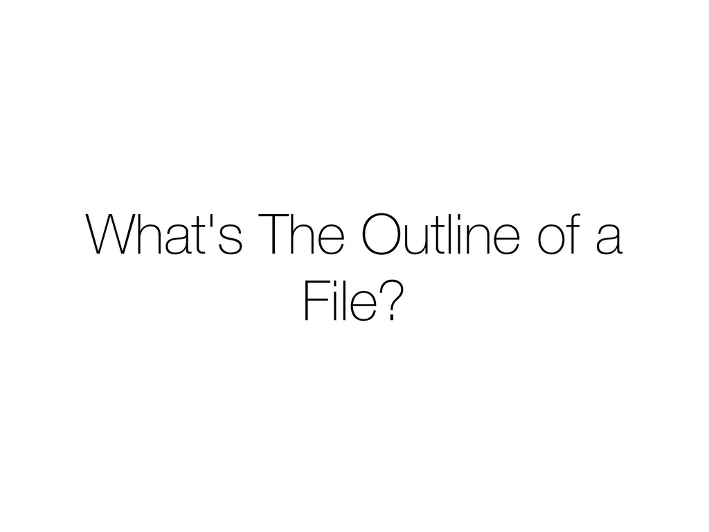 What's The Outline of a File?