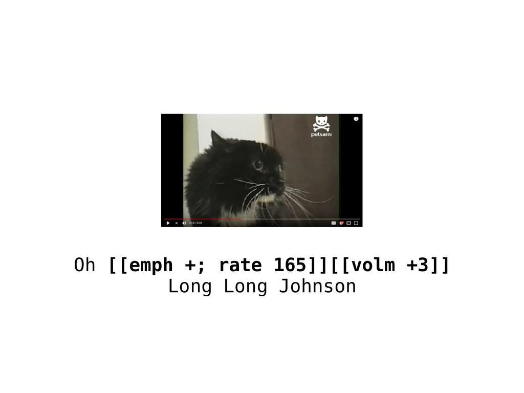 Oh [[emph +; rate 165]][[volm +3]] Long Long Jo...