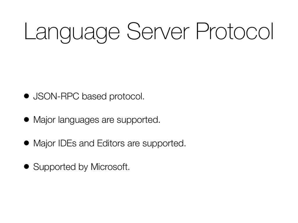 Language Server Protocol • JSON-RPC based proto...