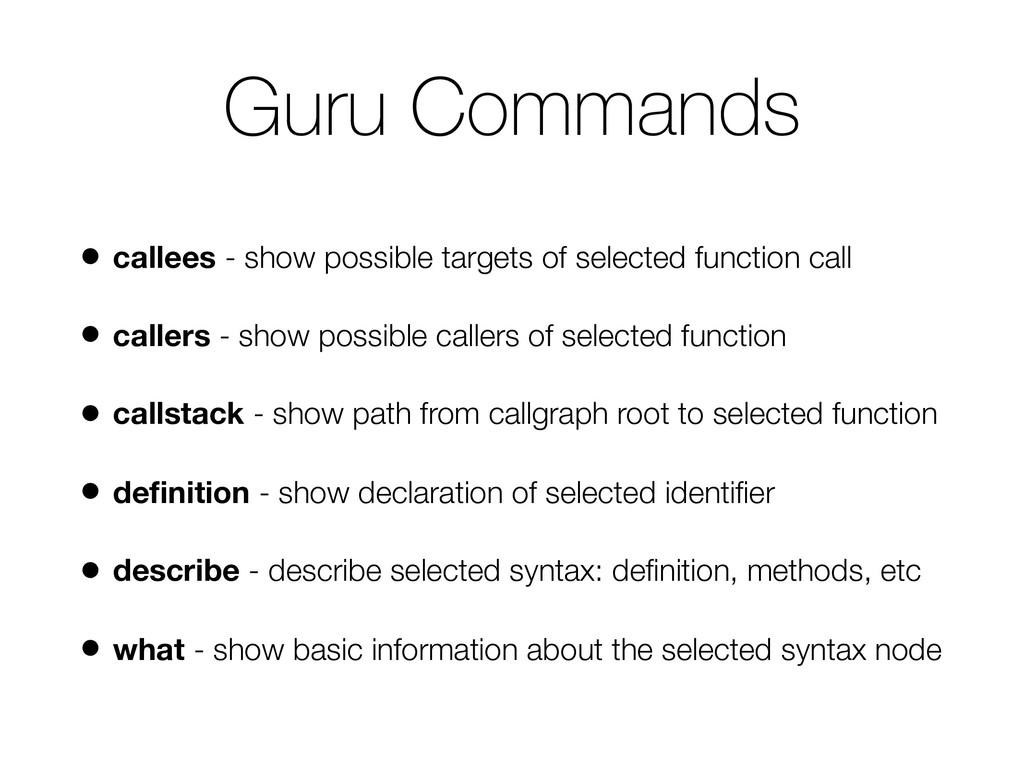 Guru Commands • callees - show possible targets...