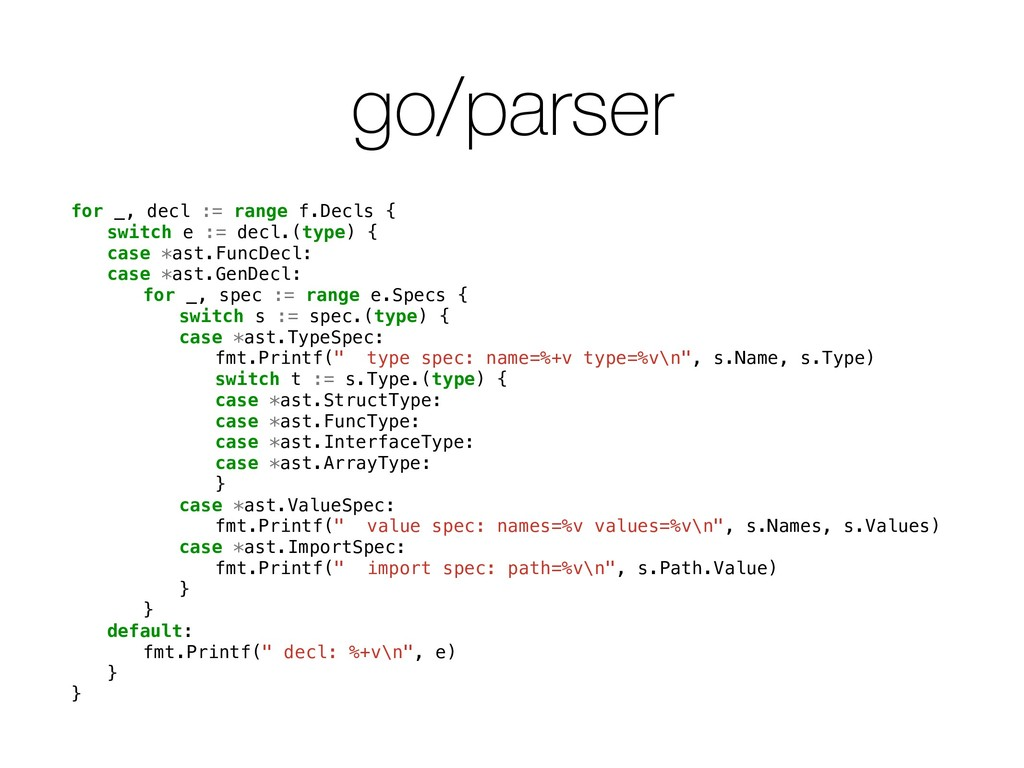 go/parser for _, decl := range f.Decls { switch...