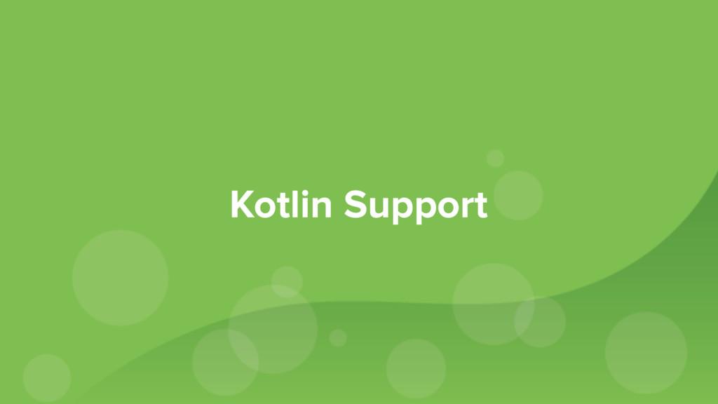 Kotlin Support