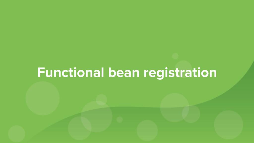 Functional bean registration