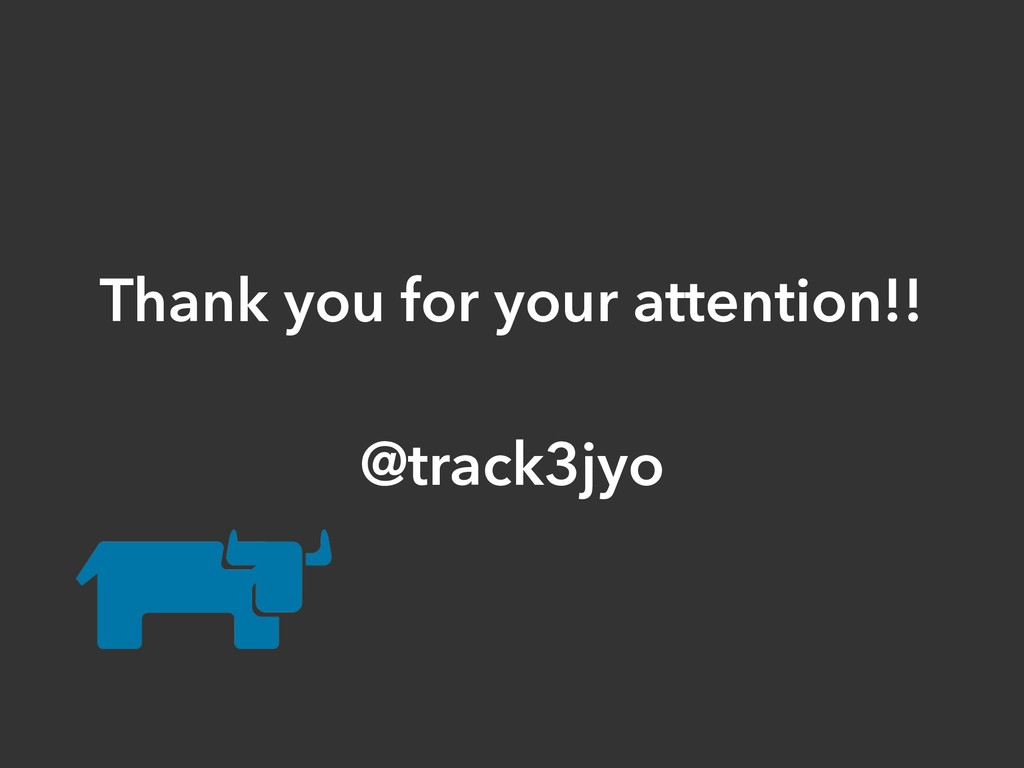 Thank you for your attention!! @track3jyo