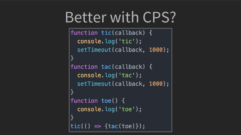 Better with CPS?
