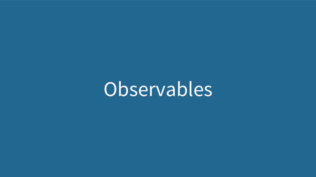 Observables