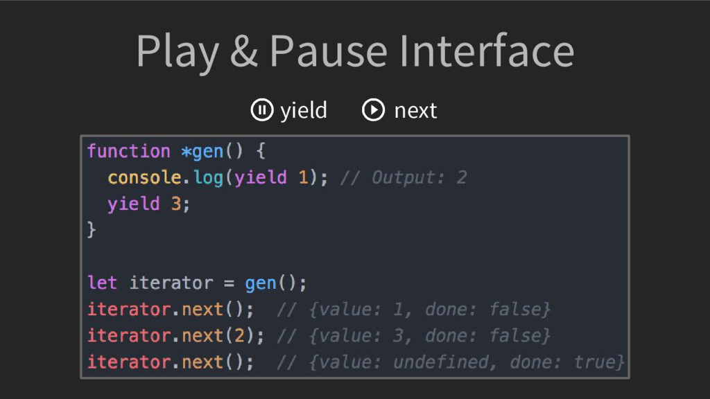 Play & Pause Interface yield next