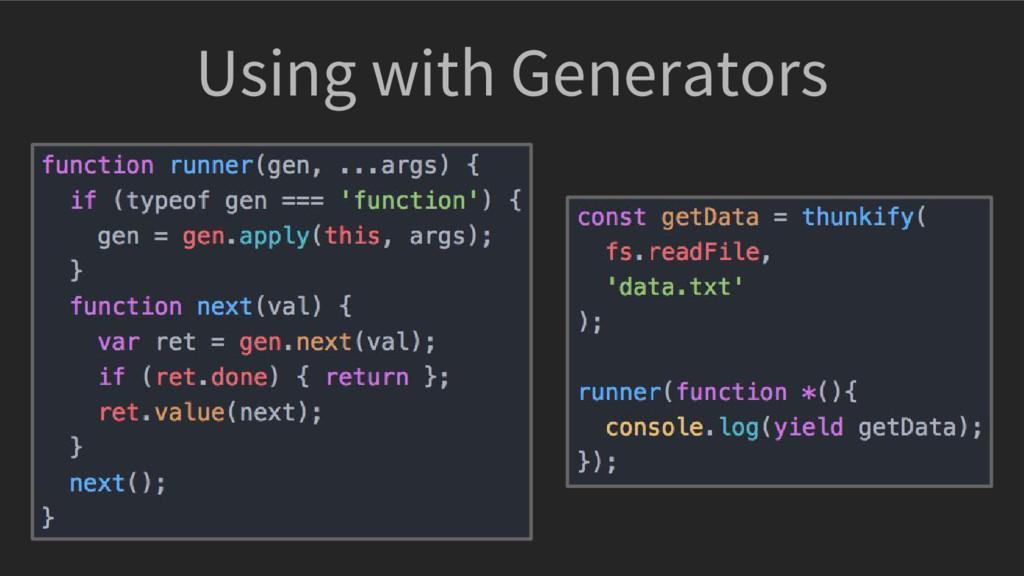Using with Generators