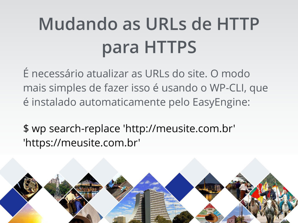 É necessário atualizar as URLs do site. O modo ...