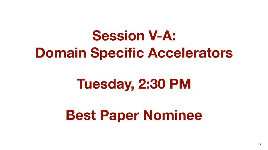 12 Session V-A:  Domain Specific Accelerators T...