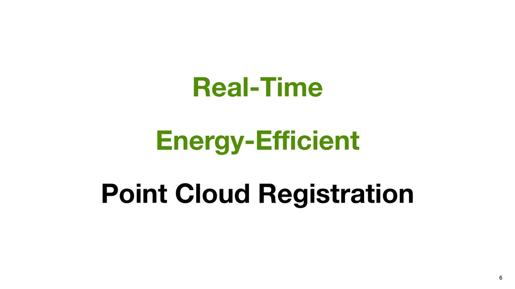 6 Real-Time Energy-Efficient Point Cloud Registra...