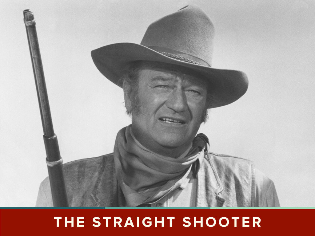 THE STRAIGHT SHOOTER