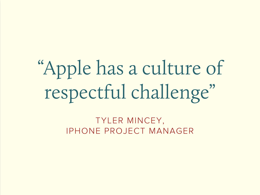 """Apple has a culture of respectful challenge"" T..."
