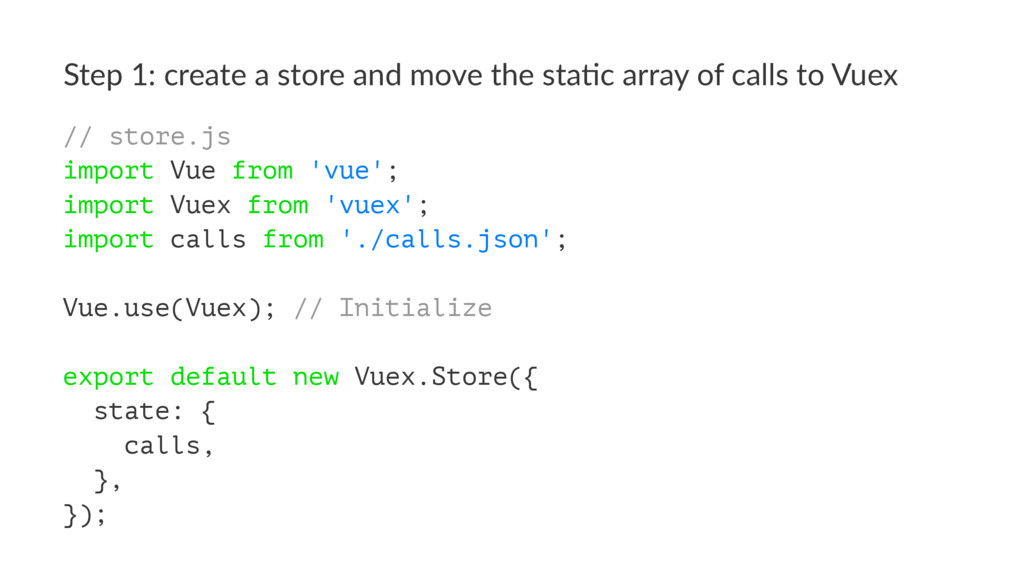 Step 1: create a store and move the sta2c array...