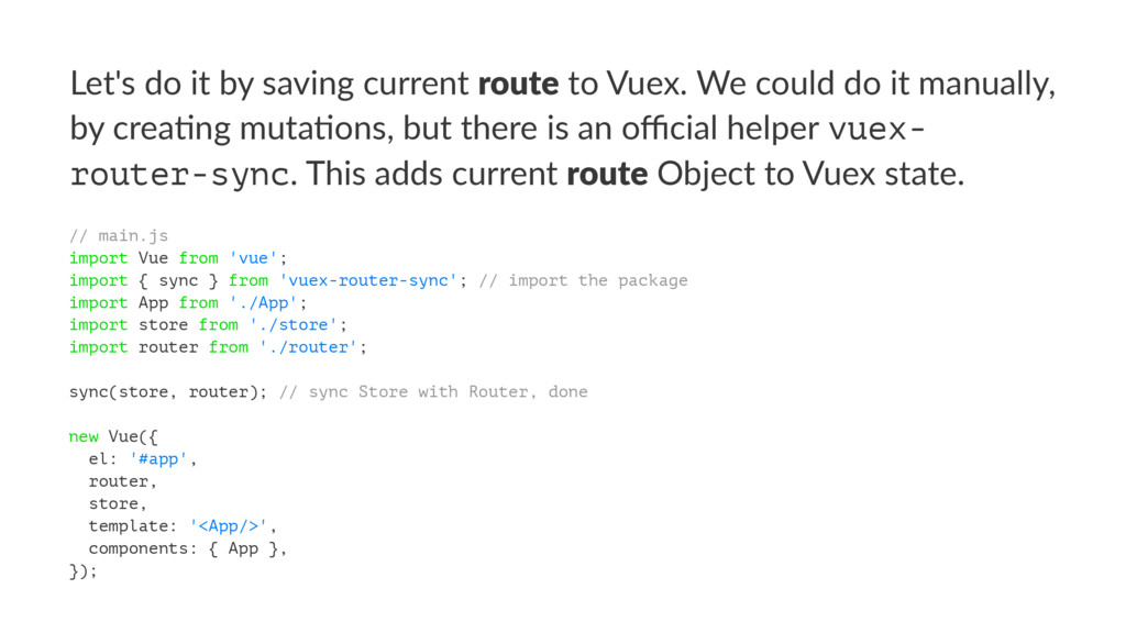 Let's do it by saving current route to Vuex. We...