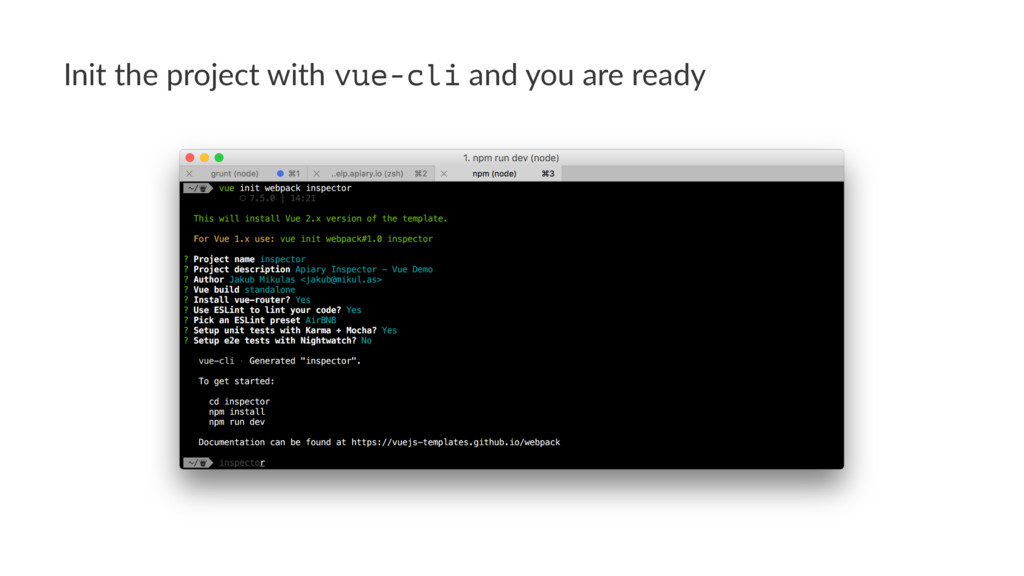 Init the project with vue-cli and you are ready