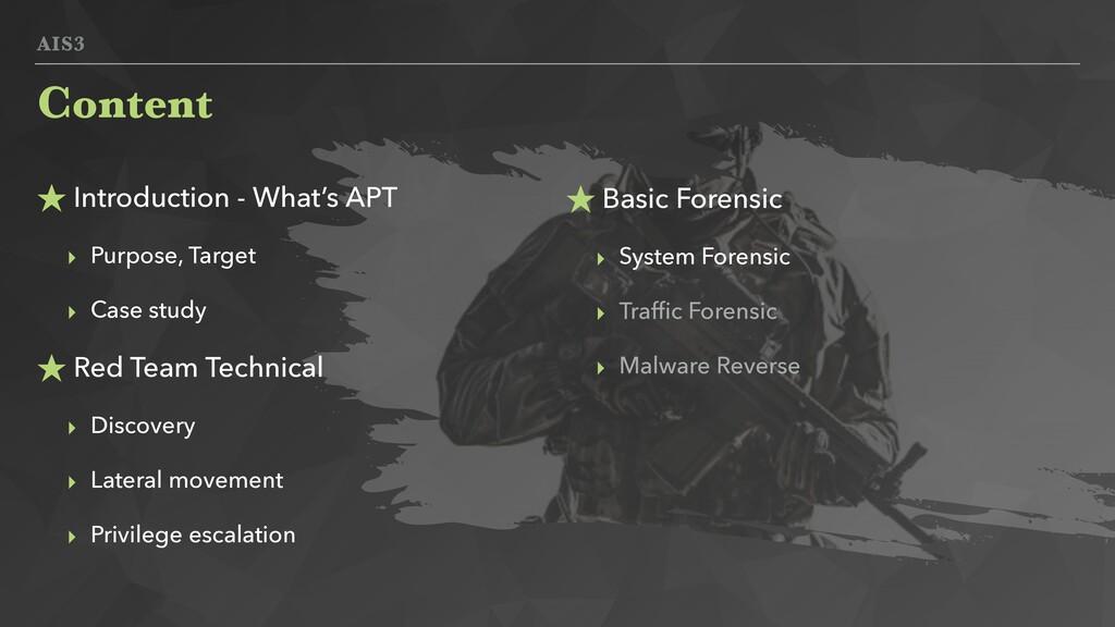 AIS3 ★ Introduction - What's APT ‣ Purpose, Tar...