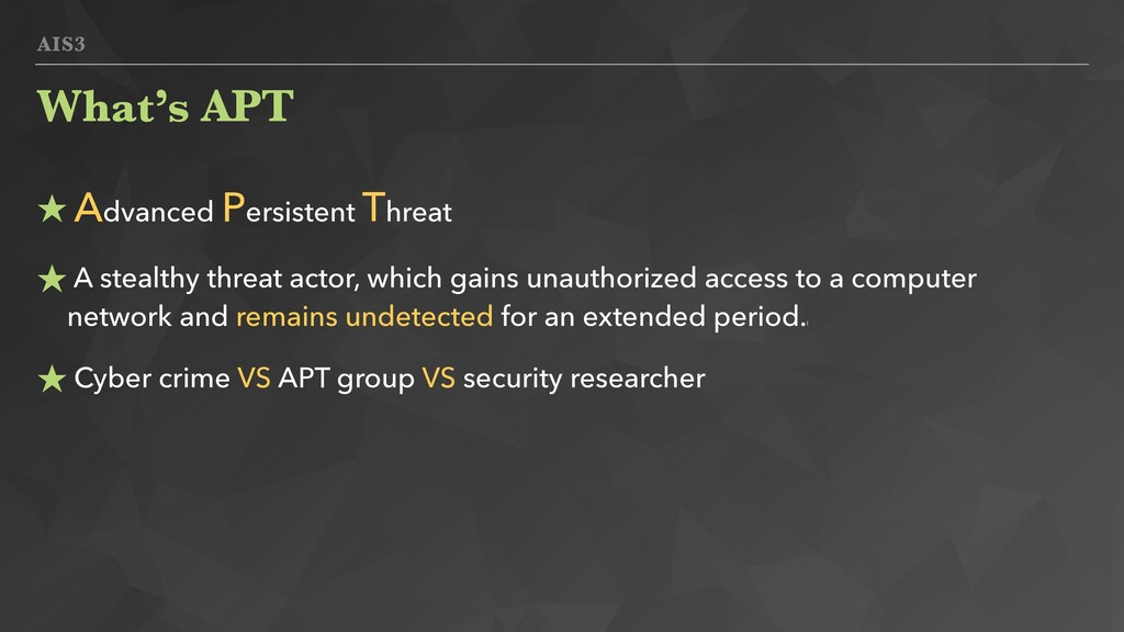 AIS3 ★ Advanced Persistent Threat ★ A stealthy ...