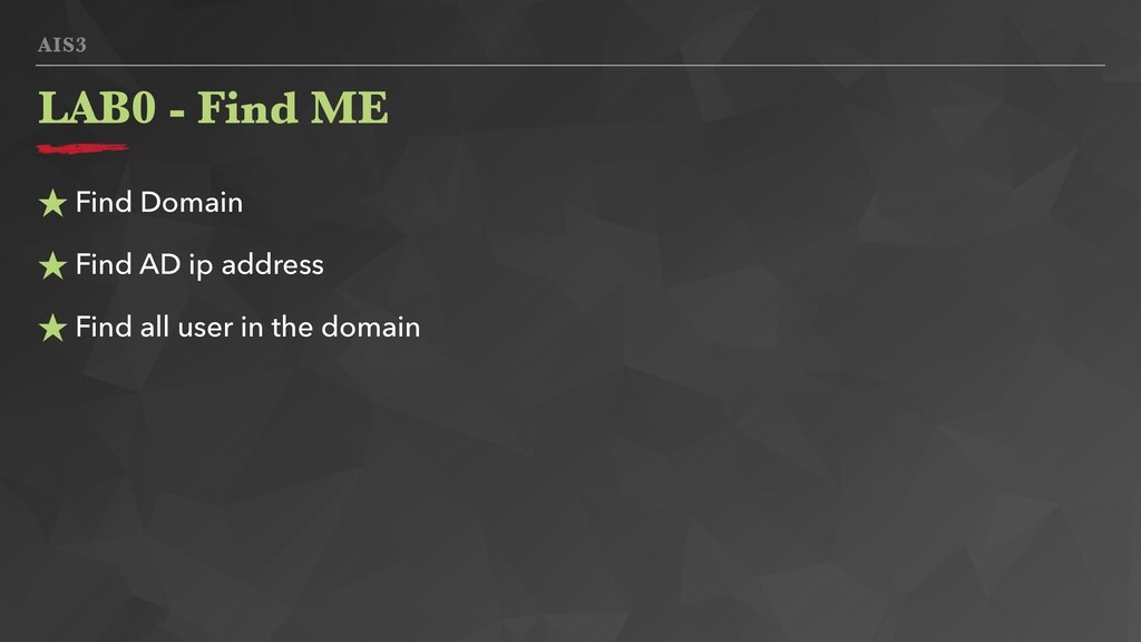AIS3 ★ Find Domain ★ Find AD ip address ★ Find ...