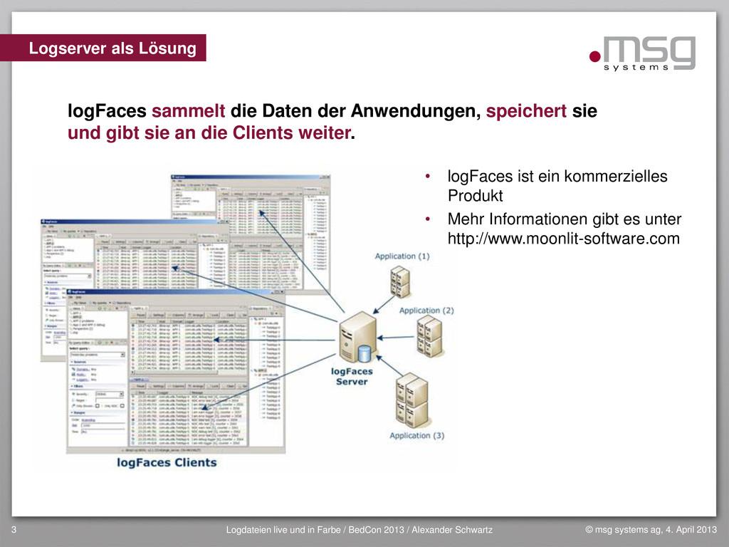 © msg systems ag, 4. April 2013 Logdateien live...