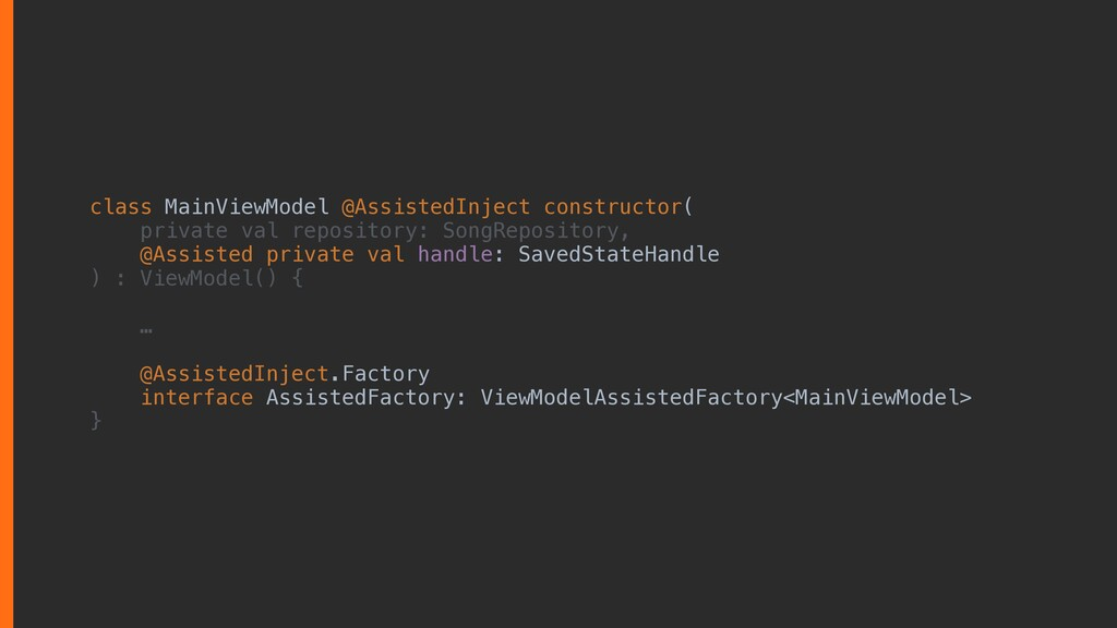 class MainViewModel @AssistedInject constructor...