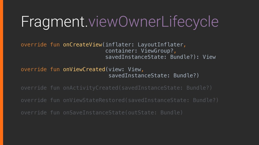 Fragment.viewOwnerLifecycle override fun onCrea...