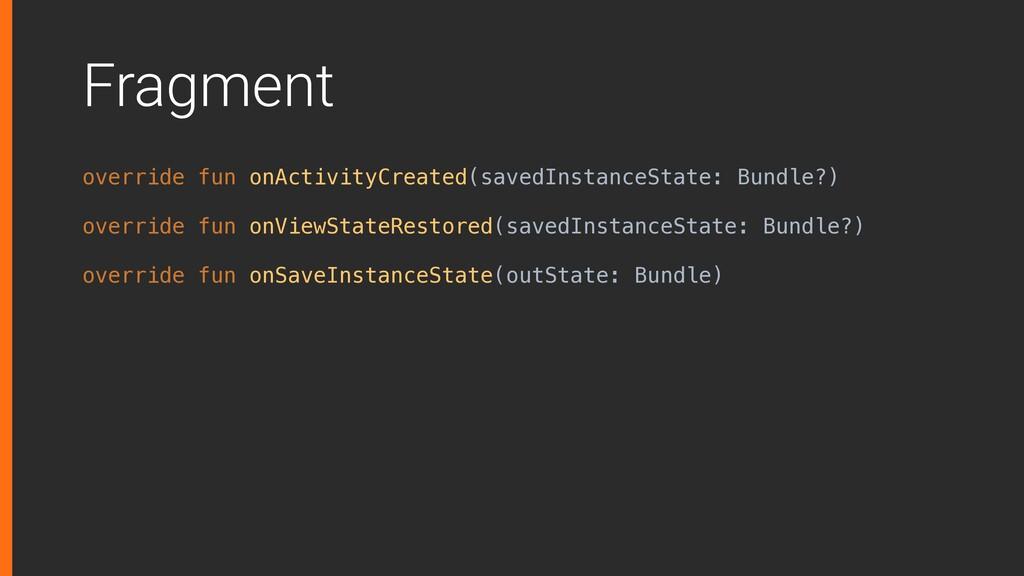 Fragment override fun onActivityCreated(savedIn...