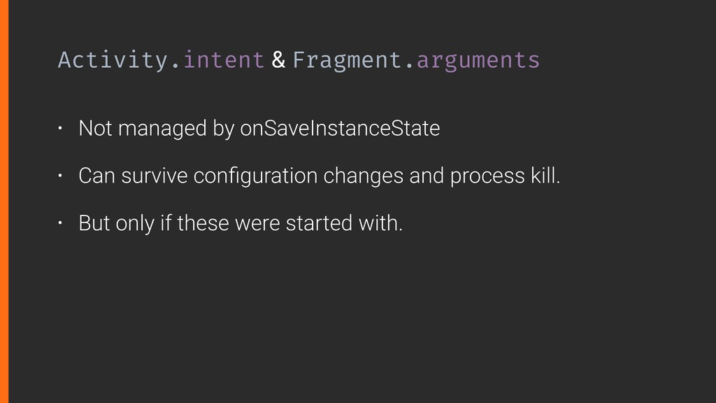 Activity.intent & Fragment.arguments • Not mana...