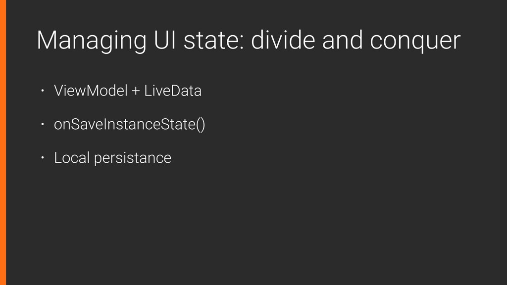 Managing UI state: divide and conquer • ViewMod...