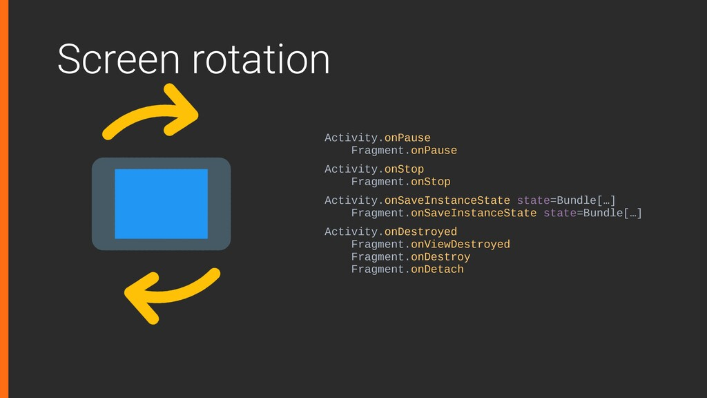 Screen rotation Activity.onPause Fragment.onPau...