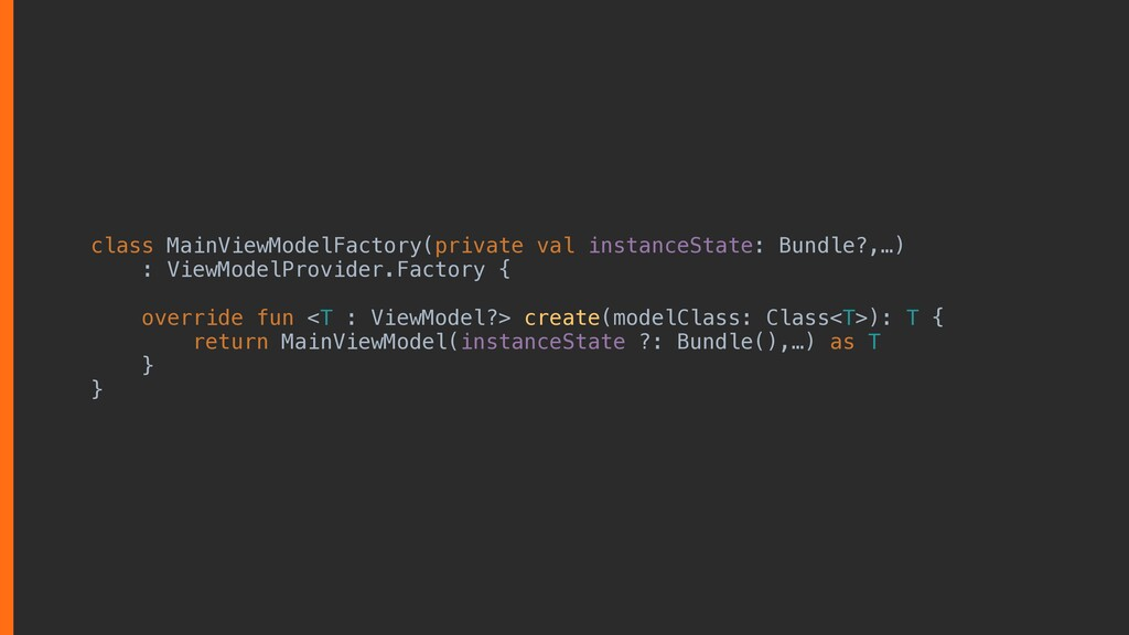 class MainViewModelFactory(private val instance...