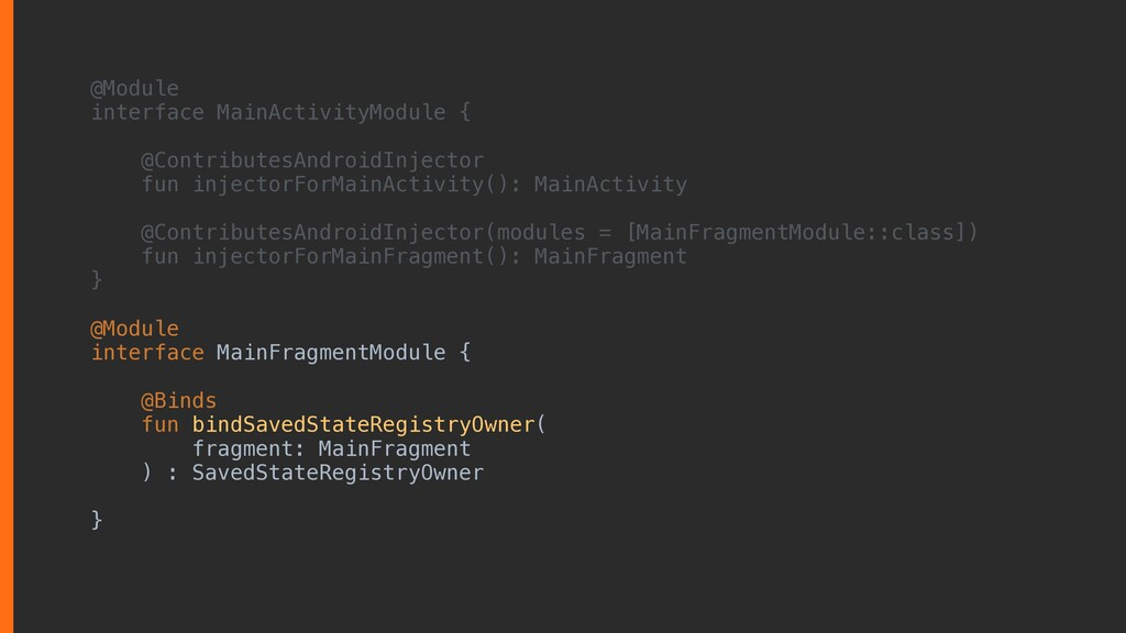 @Module interface MainActivityModule { @Contrib...