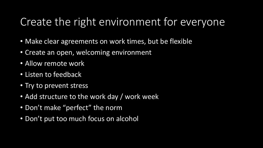 Create the right environment for everyone • Mak...