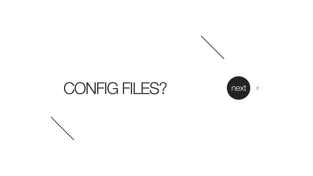CONFIG FILES? next 2