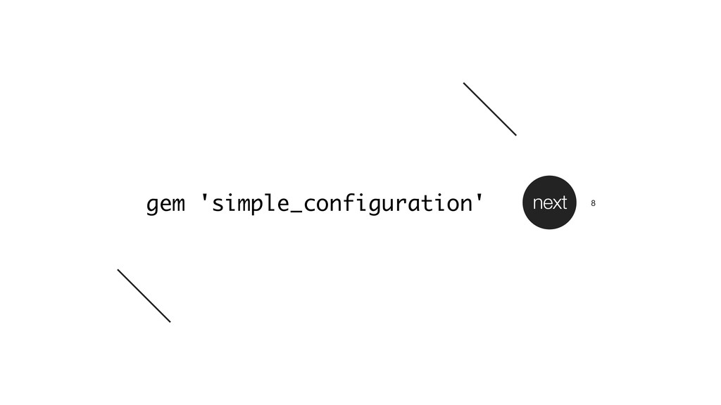 gem 'simple_configuration' next 8
