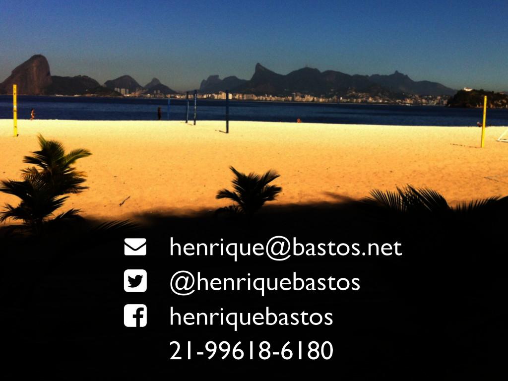 "! henrique@bastos.net "" @henriquebastos # henri..."