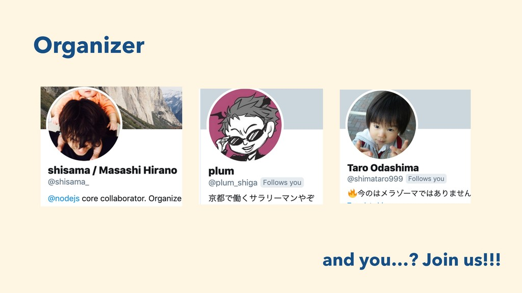 Organizer and you…? Join us!!!