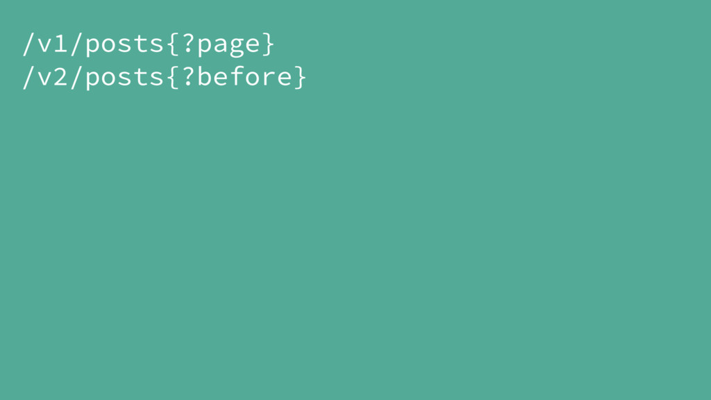 /v1/posts{?page} /v2/posts{?before}