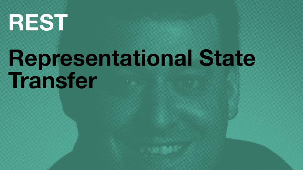 REST Representational State Transfer