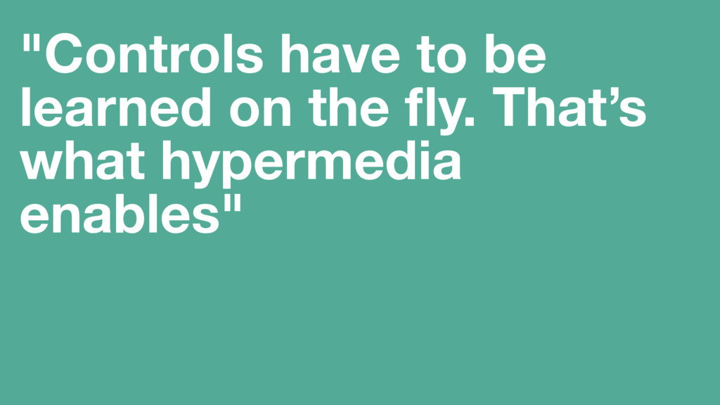 """Controls have to be learned on the fly. That's ..."