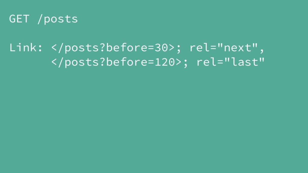 "GET /posts Link: </posts?before=30>; rel=""next""..."