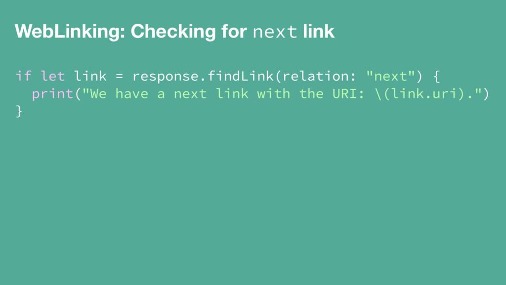 WebLinking: Checking for next link if let link ...