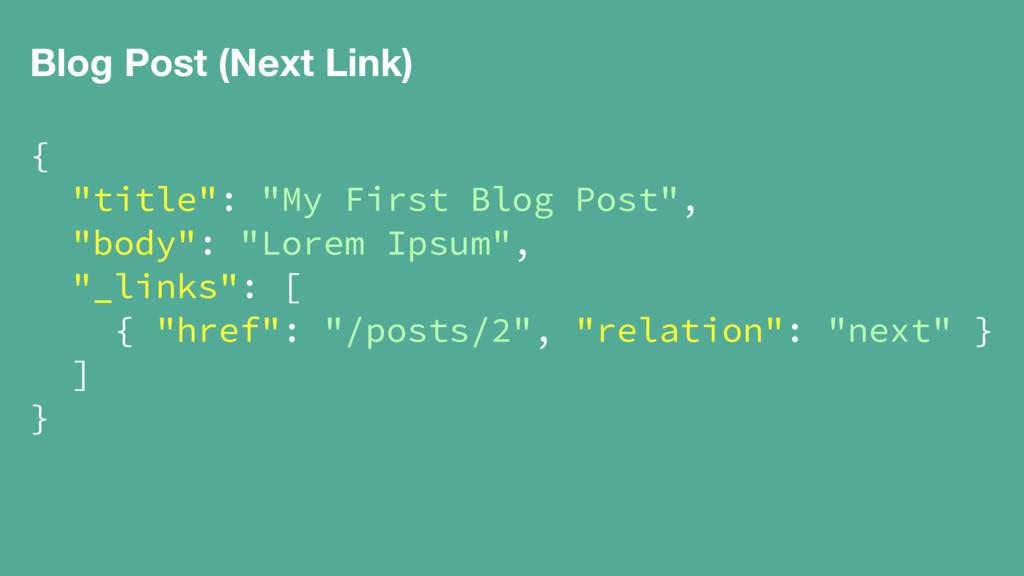 "Blog Post (Next Link) { ""title"": ""My First Blog..."