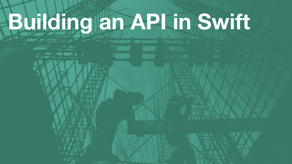 Building an API in Swift